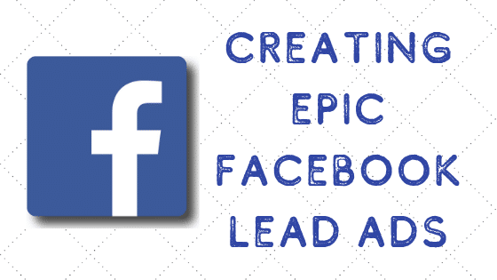Blog cover for Creating Epic Facebook Lead Ads