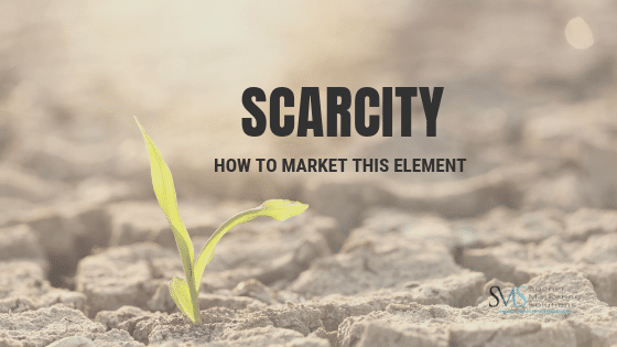 Use the Element of Scarcity As A Marketing Strategy & Tactic