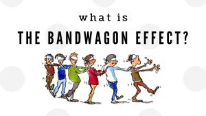 what is the bandwagon effect?