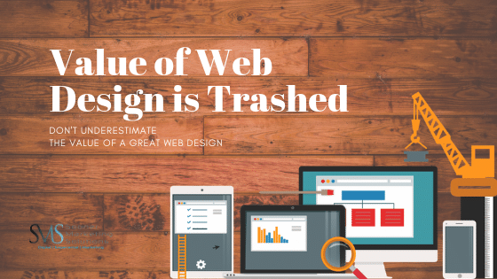 The Value of Website Design is Trashed!