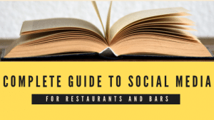 complete guide to social media for restaurants and bars