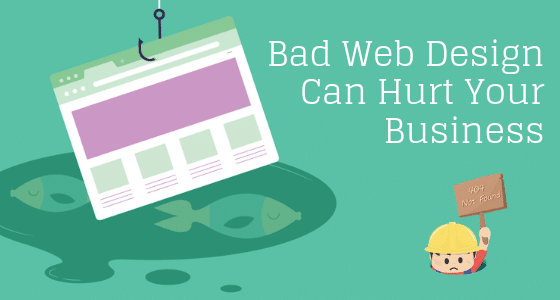 Have A Bad Web Design Can Hurt Your Business