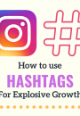 How to Use Hashtags on Instagram for Explosive Growth: 2020 Update