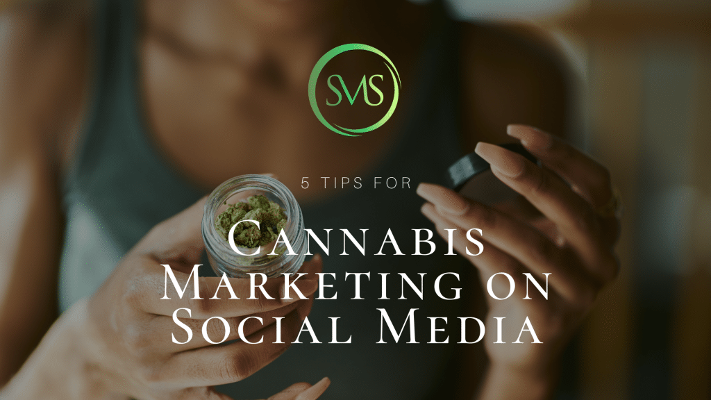5 Tips For Cannabis Marketing on Social Media
