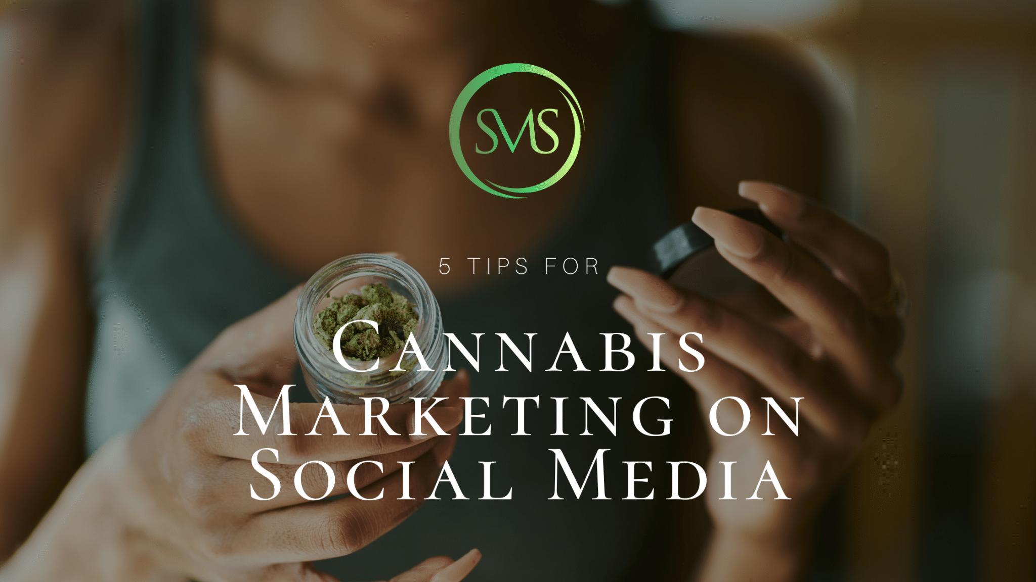 5 Tips For Cannabis Marketing on Social Media