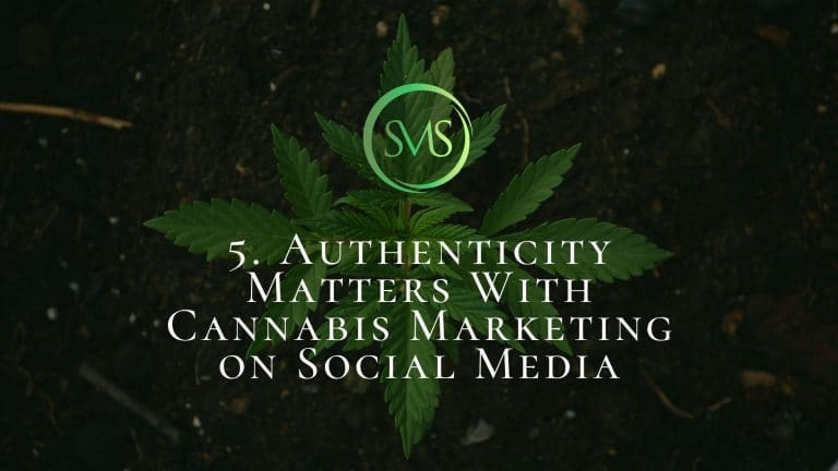 Authenticity Matters With Cannabis Marketing On Social Media